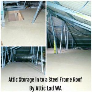 Attic Storage Installation- Steel Frame Roof